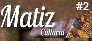 Matiz Cultural #2