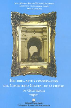 portada libro História Arte y Conservación del Cementerio General de la Ciudad de Guatemala