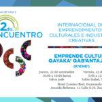 2do. Encuentro Internacional de Emprendimientos Culturales e Industrias Creativas